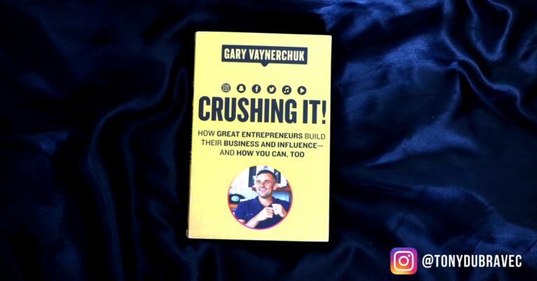 gary vaynerchuk, tony dubravec, mojimi ocami, recenzia, crushing it, blog